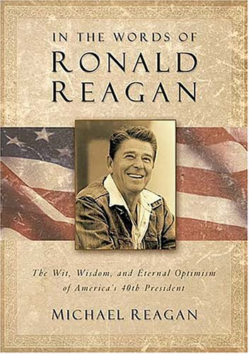 9780785270232: In The Words Of Ronald Reagan: The Wit, Wisdom, And Eternal Optimism Of America's 40th President