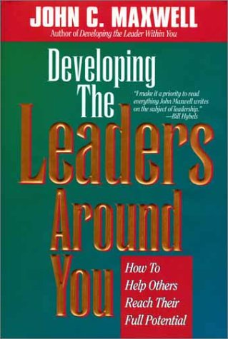 9780785270287: Developing the Leaders Around You