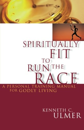 9780785270294: Spiritually Fit To Run The Race: A Personal Training Manual For Godly Living