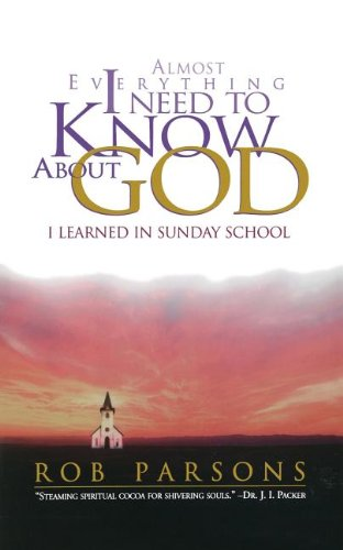 9780785270324: ALMOST EVERYTHING I NEED TO KNOW ABOUT GOD