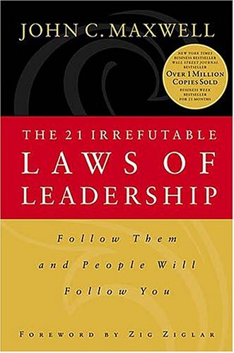 9780785270348: The 21 Irrefutable Laws of Leadership: Follow Them and People Will Follow You
