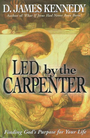 9780785270393: Led by a Carpenter: Finding God's Purpose for Your Life!