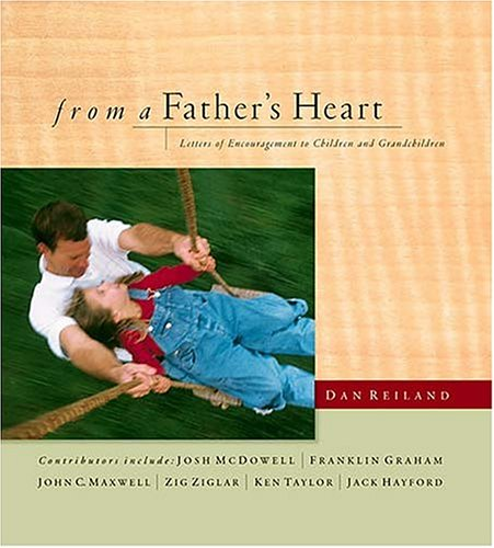 9780785270430: From a Fathers Heart: Letters of Encouragement to Children and Grandchildren