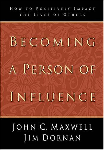 9780785270553: Becoming a Person of Influence: How to Positively Impact the Lives of Others