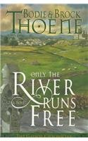 9780785270584: Only the River Runs Free (Galway Chronicles, Book 1)