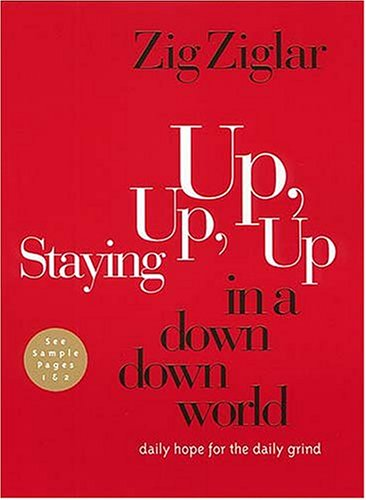 9780785270775: Staying Up, Up, Up In A Down, Down World daily Hope For The Daily Grind