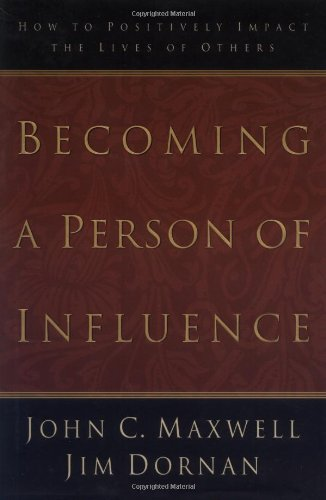 9780785271000: Becoming a Person of Influence: How to Positively Impact the Lives of Others