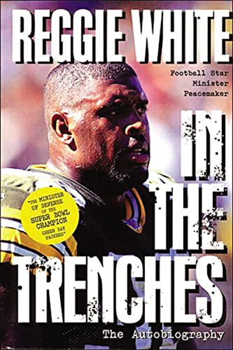 Reggie White in the Trenches: The Autobiography (9780785271239) by Reggie White