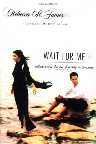 Wait For Me: Rediscovering the Joy of: Rebecca St. James
