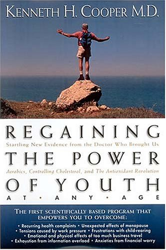 Regaining The Power Of Youth At Any: Cooper, Kenneth H.