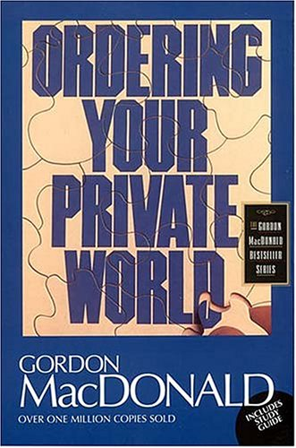 9780785271611: Ordering Your Private World (The Gordon MacDonald bestseller series)