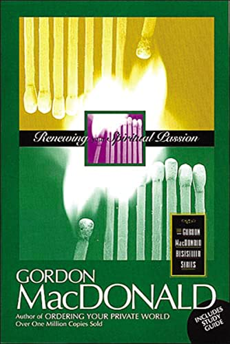 RENEWING YOUR SPIRITUAL PASSION WITH STUDY GUIDE - PB (Gordon MacDonald Bestseller Series) (0785271627) by MacDonald, Gordon