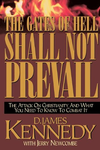 The Gates Of Hell Shall Not Prevail: D. James Kennedy,