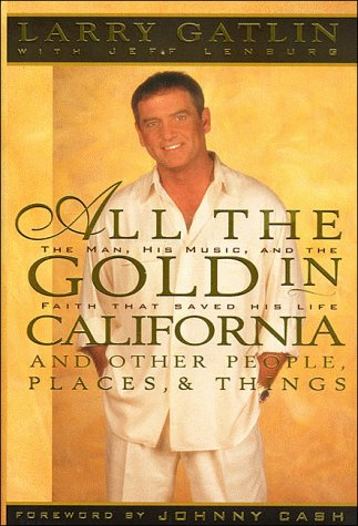 All the Gold in California: And Other People, Places, & Things: Gatlin; Lenburg, Jeff; Larry; ...