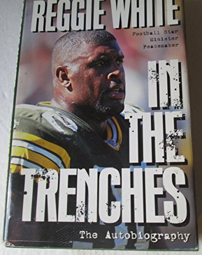 Reggie White in the Trenches: The Autobiography (0785272526) by Jim Denney; Reggie White