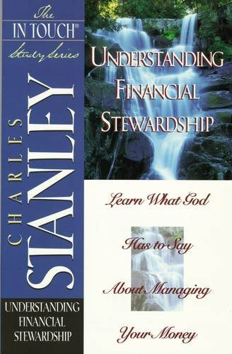 In Touch Study Series,the Understanding Financial Stewardship (9780785272748) by Charles F. Stanley