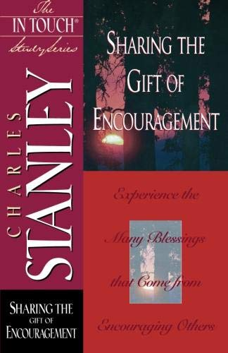 Sharing The Gift Of Encouragement (The in Touch Study Series) (9780785272809) by Charles Stanley