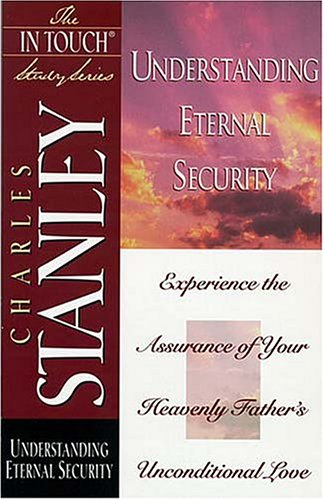 9780785272830: Understanding Eternal Security (The in Touch Study Series)