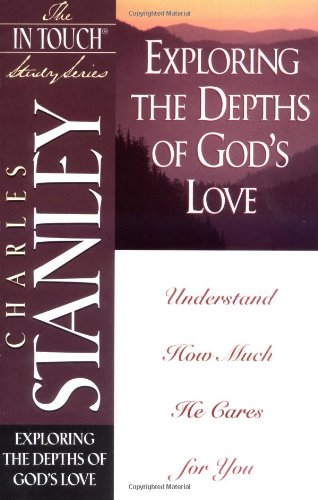 Exploring the Depths of God's Love (The: Stanley, Dr. Charles