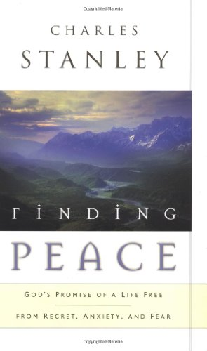 9780785272977: Finding Peace: God's Promise of a Life Free from Regret, Anxiety, and Fear