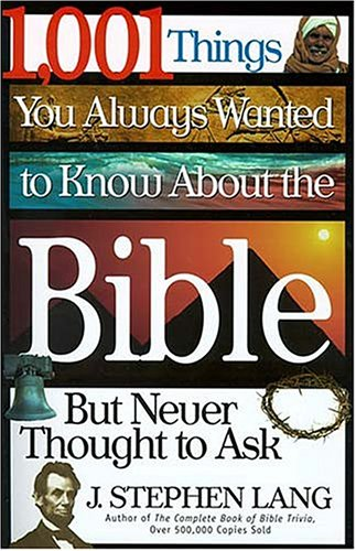 9780785273462: 1,001 Things You Always Wanted to Know About the Bible, But Never Thought to Ask