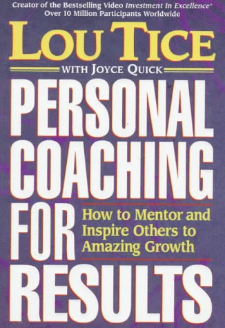 Personal Coaching for Results : How to: Lou Tice