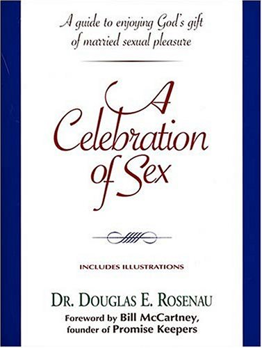 9780785273660: A Celebration of Sex: A Guide to Enjoying God's Gift of Sexual Intimacy