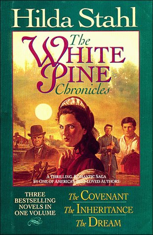 THE WHITE PINE CHRONICLES: THE COVENANT, THE INHERITANCE, THE DREAM
