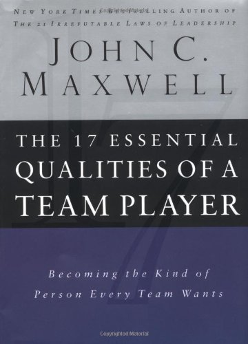 9780785274353: The 17 Essential Qualities Of A Team Player: Becoming The Kind Of Person Every Team Wants
