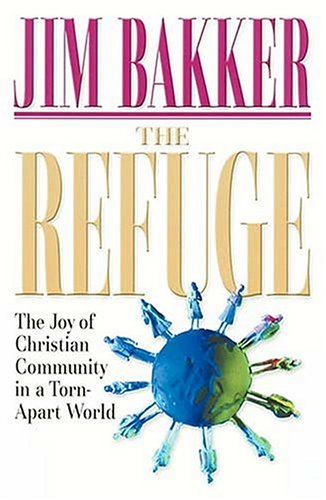 9780785274599: The Refuge: A Look into the Future and the Power of Living in a Christian Community
