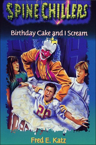 9780785274940: Birthday Cake and I Scream (Spinechillers Mysteries)