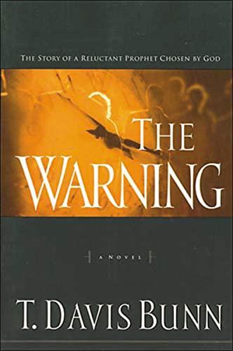 The Warning (Reluctant Prophet Series #1): Bunn, Davis