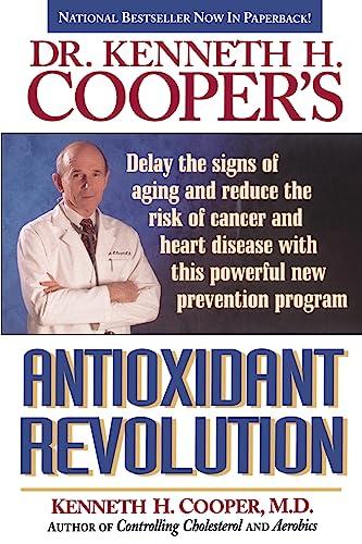Antioxidant Revolution: Kenneth H. Cooper