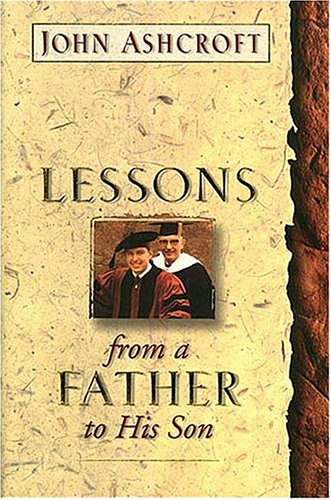 LESSONS from a FATHER to HIS SON; .Signed. *: ASHCROFT, John