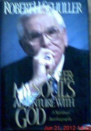 Prayer: My Soul's Adventure With God : A Spiritual Autobiography: Schuller, Robert H.