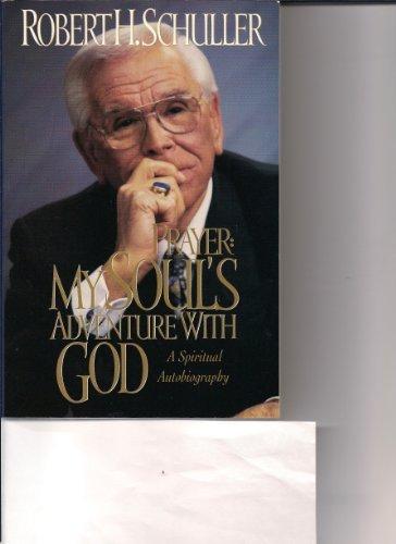 9780785275824: Prayer: My Soul's Adventure With God : A Spiritual Autobiography