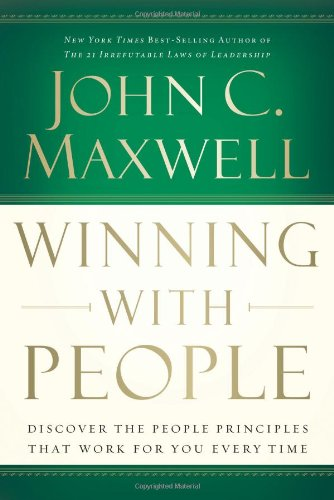 9780785276364: Winning with People: Discover the People Principles That Work for You Every Time