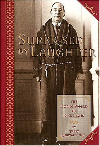 Surprised by Laughter; The Comic World of C. S. Lewis