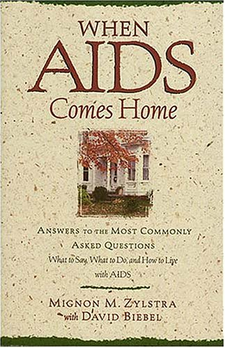 9780785277149: When AIDS Comes Home: Answers to the Most Commonly Asked Questions : What to Say, What to Do, And How to Live With AIDS