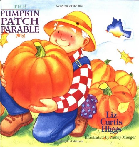 9780785277224: The Parable Series: The Pumpkin Patch Parable