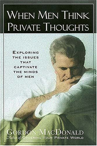 9780785278399: When Men Think Private Thoughts: Exploring the Issues That Captivate the Minds of Men