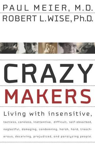 9780785278702: Crazy Makers: Getting Along with the Difficult People in Your Life