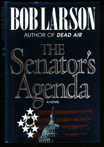 The Senator's Agenda (0785278796) by Bob Larson