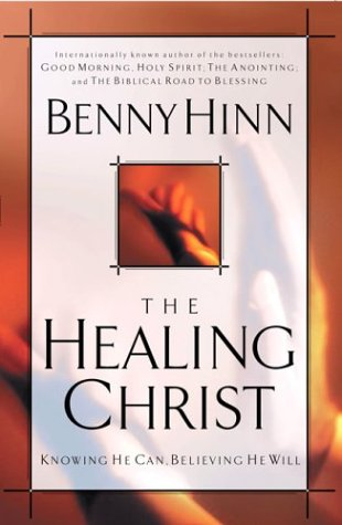 9780785278863: The Healing Christ Knowing He Can, Believing He Will