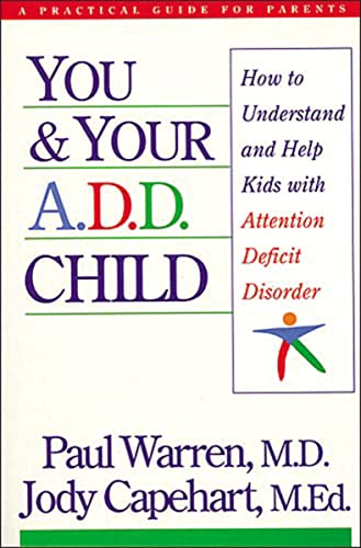 9780785278955: You and Your A.D.D. Child: How to Understand and Help Kids With Attention Deficit Disorder