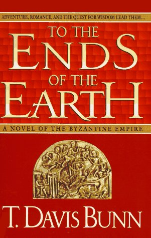 9780785278986: To the Ends of the Earth: A Novel of the Byzantine Empire