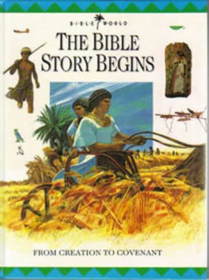 Bible World: The Bible Story Begins: From Creation to Covenant