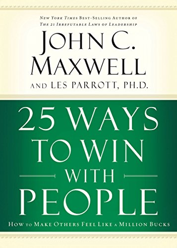 9780785279549: IE: 25 WAYS TO WIN WITH PEOPLE: How to Make Others Feel Like a Million Bucks