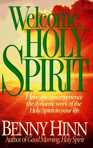 9780785279822: Welcome, Holy Spirit: How You Can Experience the Dynamic Work of the Holy Spirit in Your Life