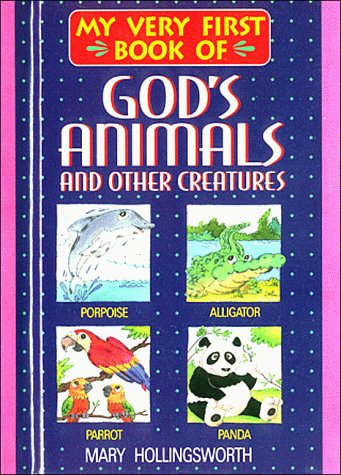 My Very First Book of God's Animals: Mary Hollingsworth